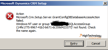 Microsoft.Crm.Setup.Server.GrantConfigDBDatabaseAccessAction failed Windows NT user or group 'MYDOMAINSQLAccessGroup' not found. Check the name again.